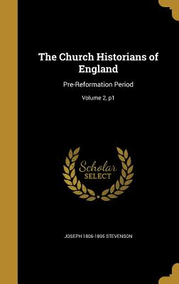 The Church Historians of England: Pre-Reformation Period; Volume 2, P1 - Stevenson, Joseph 1806-1895