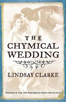 The Chymical Wedding - Clarke, Lindsay