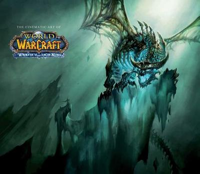 The Cinematic Art of World of Warcraft: Wrath of the Lich King - Blizzard Entertainment
