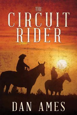 The Circuit Rider - Ames, Dan