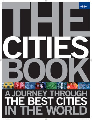 The Cities Book: A Journey Through the Best Cities in the World - Lonely Planet (Creator)