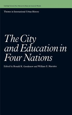 The City and Education in Four Nations - Goodenow, Ronald K (Editor)