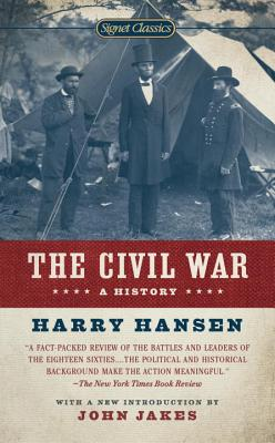 The Civil War: A History - Hansen, Harry, and Gallagher, Gary (Foreword by), and Jakes, John (Introduction by)