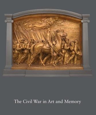 The Civil War in Art and Memory - Savage, Kirk