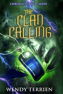 The Clan Calling: Chronicle Two-Sadie in the Adventures of Jason Lex - Terrien, Wendy