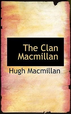 The Clan MacMillan - MacMillan, Hugh