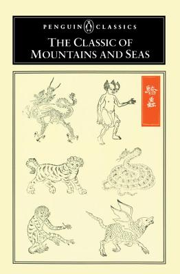 The Classic of Mountains and Seas - Anonymous, and Birrell, Anne (Translated by)