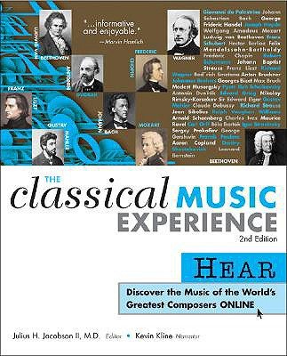 The Classical Music Experience: Hear and Discover the Sounds and Stories of 42 Great Composers - Jacobson, Julius H, II