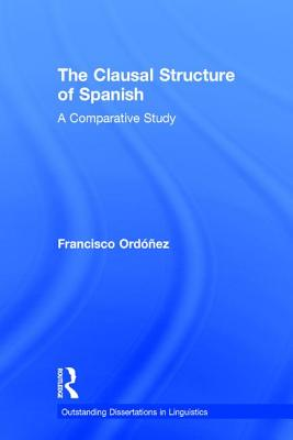 The Clausal Structure of Spanish: A Comparative Study - Ordonez, Francisco