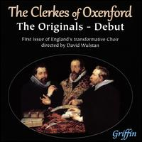 The Clerkes of Oxenford: The Originals - Debut - Clerkes of Oxenford; David Wulstan (conductor)