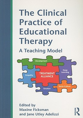 The Clinical Practice of Educational Therapy: A Teaching Model - Ficksman, Maxine