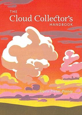 The Cloud Collector's Handbook - Pretor-Pinney, Gavin