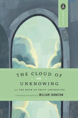 The Cloud of Unknowing: And the Book of Privy Counseling - Johnston, William (Editor)
