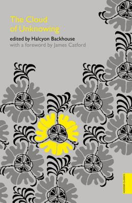 The Cloud of Unknowing - Backhouse, Halcyon (Editor), and Catford, James (Foreword by)