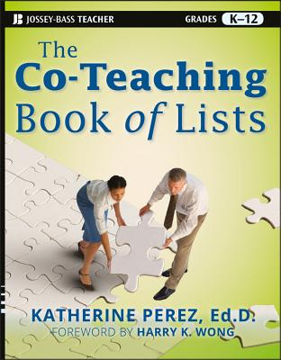 The Co-Teaching Book of Lists - Perez, Katherine D, and Wong, Harry K (Foreword by)