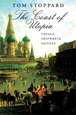 The Coast of Utopia: A Trilogy: Voyage/Shipwreck/Salvage - Stoppard, Tom