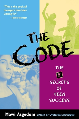The Code: The 5 Secrets of Teen Success - Asgedom, Mawi