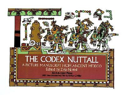 The Codex Nuttall - Nuttall, Zelia (Editor), and Nuttall