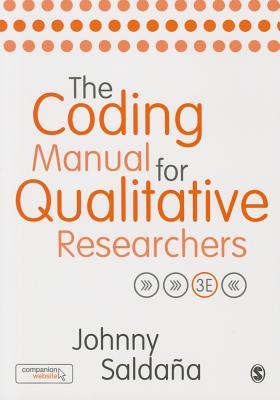 The Coding Manual for Qualitative Researchers - Saldana, Johnny