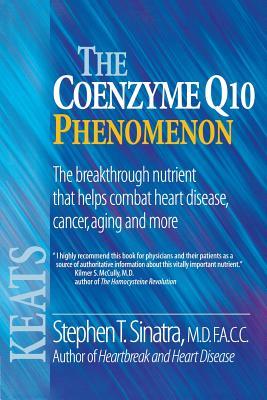 The Coenzyme Q10 Phenomenon - Sinatra, Stephen T, Dr.