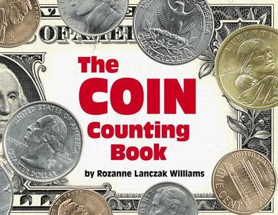 The Coin Counting Book - Williams, Rozanne Lanczak