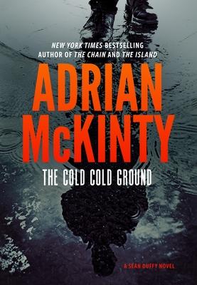 The Cold Cold Ground - McKinty, Adrian