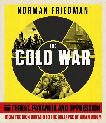 The Cold War: From the Iron Curtain to the Collapse of Communism - Friedman, Norman