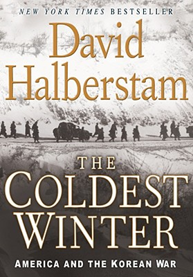 The Coldest Winter: America and the Korean War - Halberstam, David