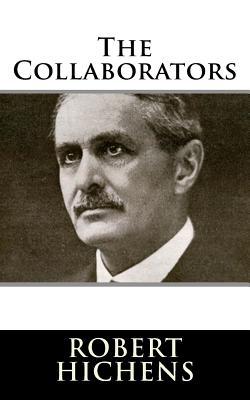 The Collaborators - Hichens, Robert