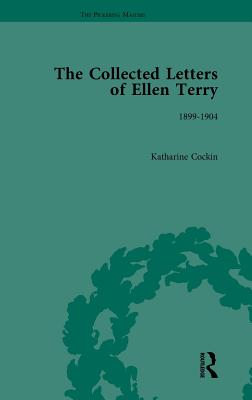 The Collected Letters of Ellen Terry: Volume 4 - Cockin, Katharine