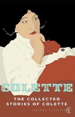 The Collected Stories of Colette - Colette, and Phelps, Robert (Editor)