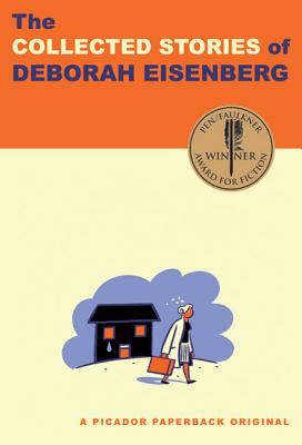 The Collected Stories of Deborah Eisenberg - Eisenberg, Deborah