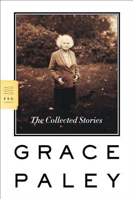 The Collected Stories - Paley, Grace