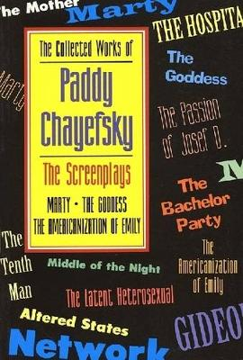 The Collected Works of Paddy Chayefsky - Chayefsky, Paddy