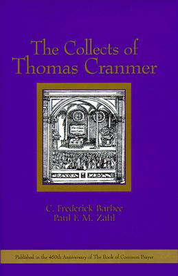 The Collects of Thomas Cranmer - Cranmer, Thomas, and Church of England, and Zahl, Paul F (Editor)