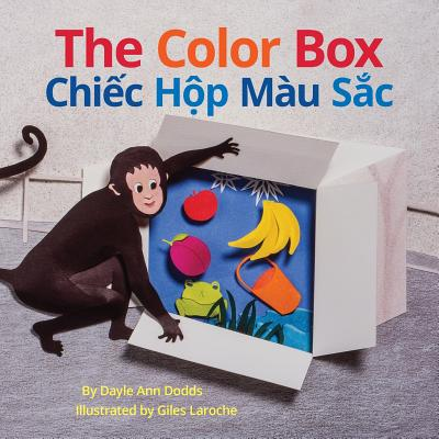 The Color Box / Chiec Hop Mau Sac: Babl Children's Books in Vietnamese and English - Dodds, Dayle Ann, and Laroche, Giles (Illustrator)