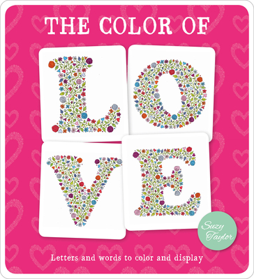 The Color of Love: Letters and Words to Color and Display - Taylor, Suzy