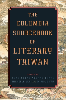 The Columbia Sourcebook of Literary Taiwan - Chang, Sung-Sheng Yvonne, Professor (Editor)