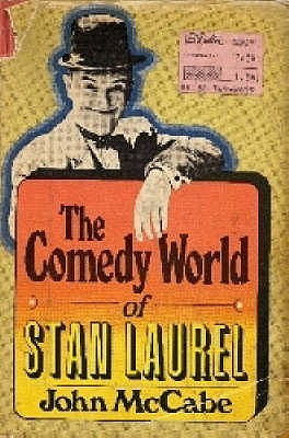 The Comedy World of Stan Laurel - McCabe, John