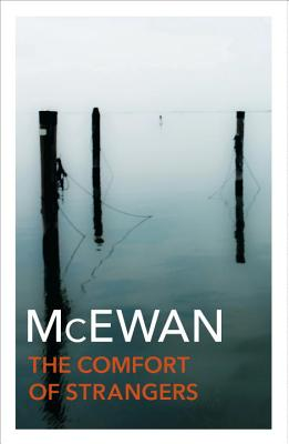 The Comfort of Strangers - McEwan, Ian