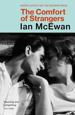 The Comfort of Strangers - McEwan, Ian