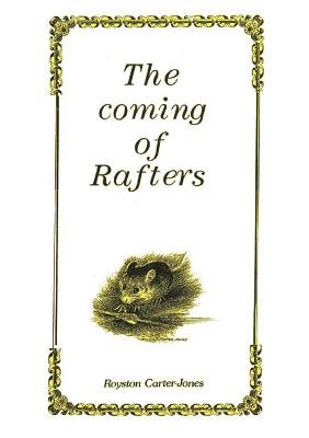 The Coming Of Rafters - Carter-Jones, Royston