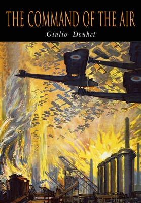 The Command of The Air - Douhet, Giulio