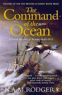 The Command of the Ocean: A Naval History of Britain 1649-1815 - Rodger, N. A. M.