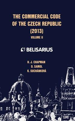 The Commercial Code of the Czech Republic Volume II - Chapman, H J