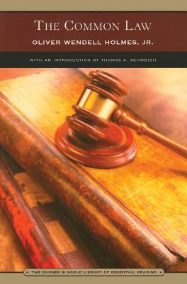 The Common Law - Holmes, Oliver Wendell, Jr., and Schweich, Thomas A (Introduction by)