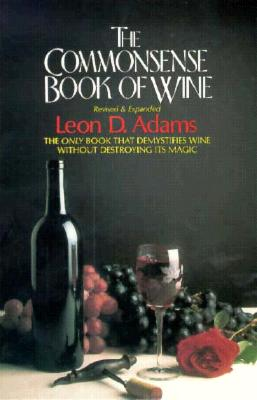 The Commonsense Book of Wine - Adams, Leon D