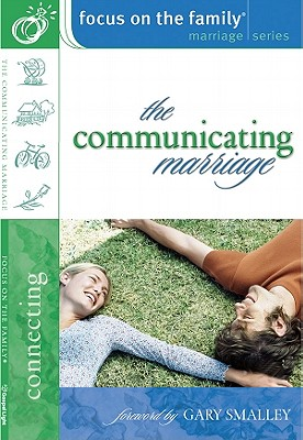The Communicating Marriage - Focus on the Family (Creator)