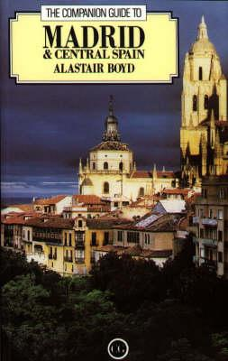 The Companion Guide to Madrid and Central Spain - Boyd, Alastair