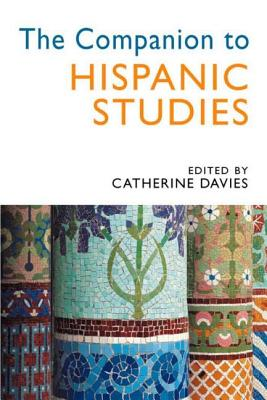 The Companion to Hispanic Studies - Davies, Catherine (Editor)